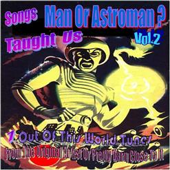 Songs Man Or Astroman ? Taught Us Vol.2