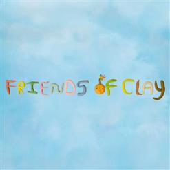 Friends Of Clay