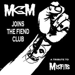MGM Joins The Fiend Club - A Tribute To Misfits