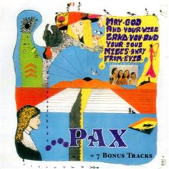 Pax (May God And Your Will Land You And Your Soul Miles Away From Evil)